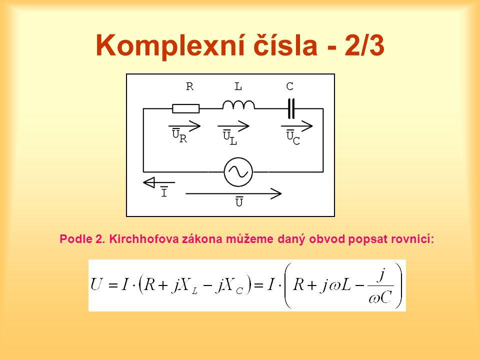 Komplexní čísla - 2/3 Podle 2. Kirchhofova zákona můžeme daný obvod popsat rovnicí: