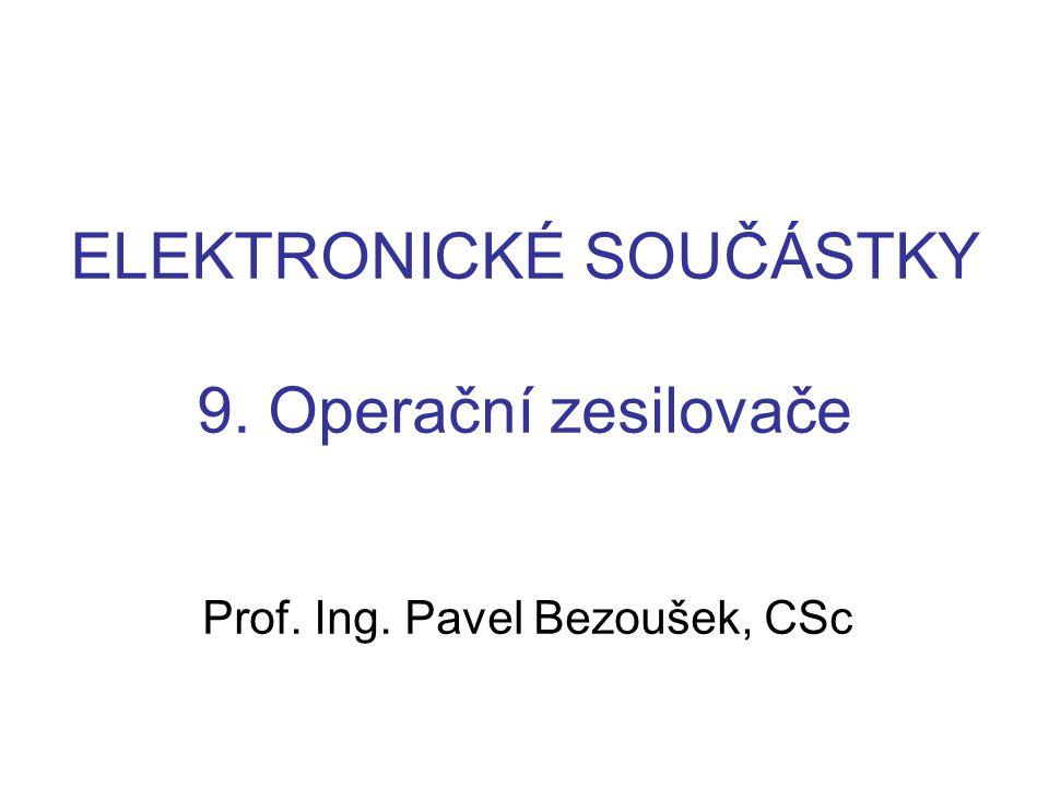 ELEKTRONICKÉ SOUČÁSTKY 9. Operační zesilovače