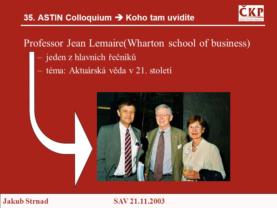 35. ASTIN Colloquium  Koho tam uvidíte