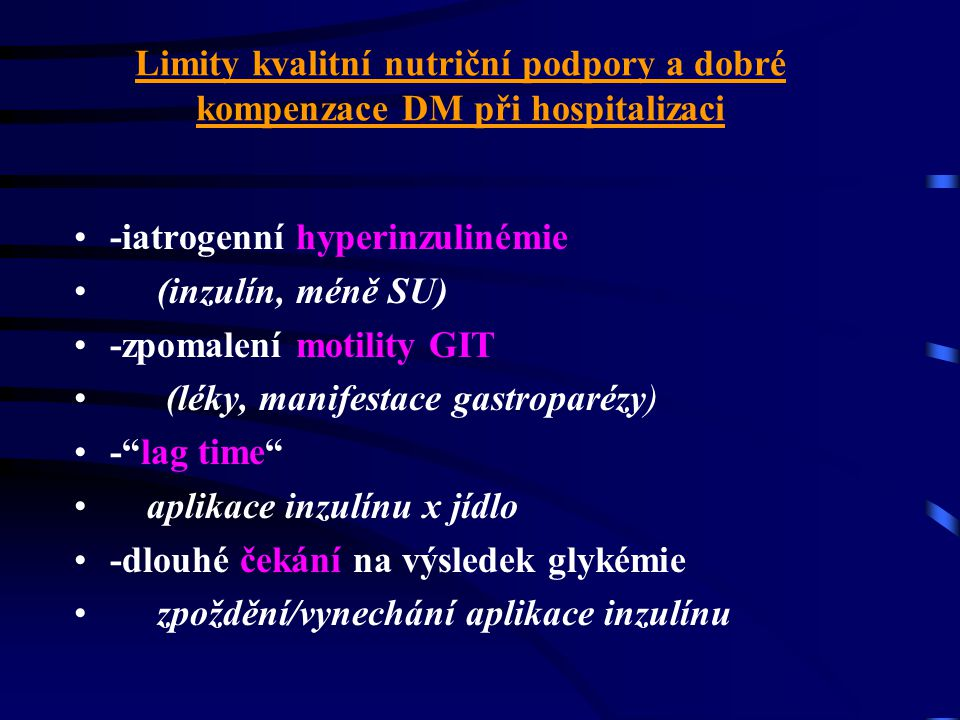 Limity kvalitní nutriční podpory a dobré kompenzace DM při hospitalizaci