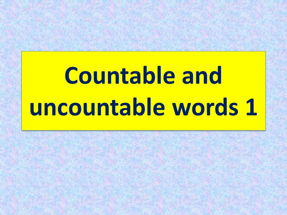 Countable and uncountable words 1