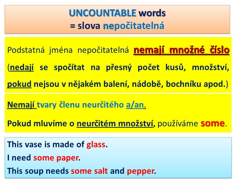 UNCOUNTABLE words = slova nepočitatelná