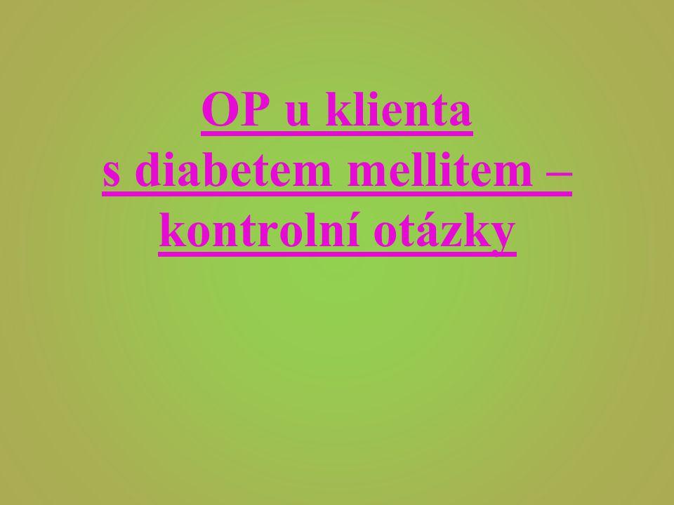 OP u klienta s diabetem mellitem – kontrolní otázky