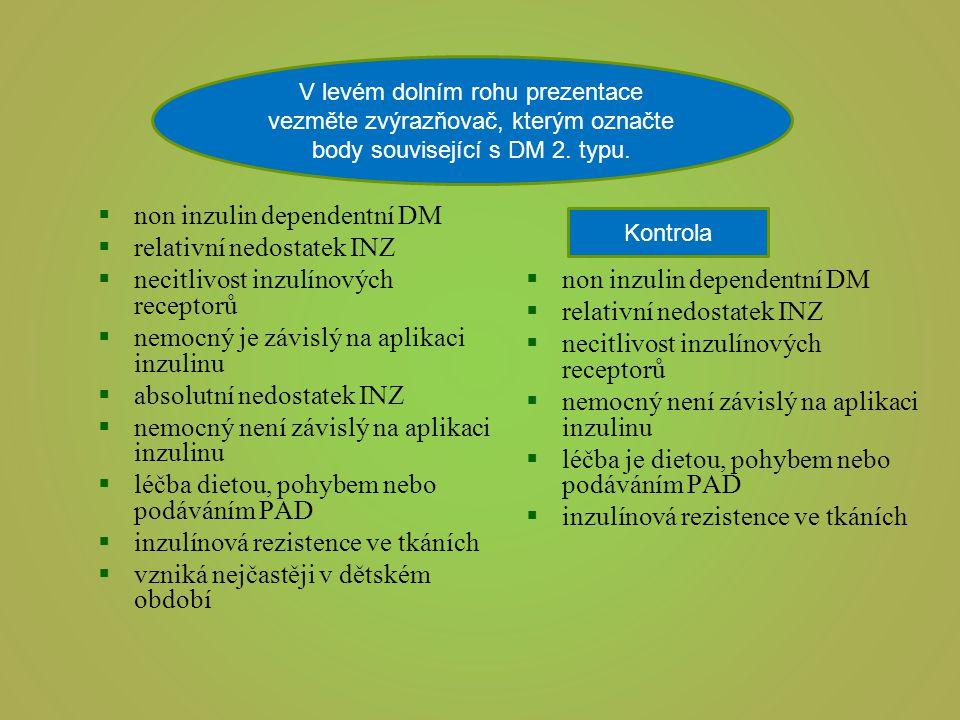 non inzulin dependentní DM relativní nedostatek INZ