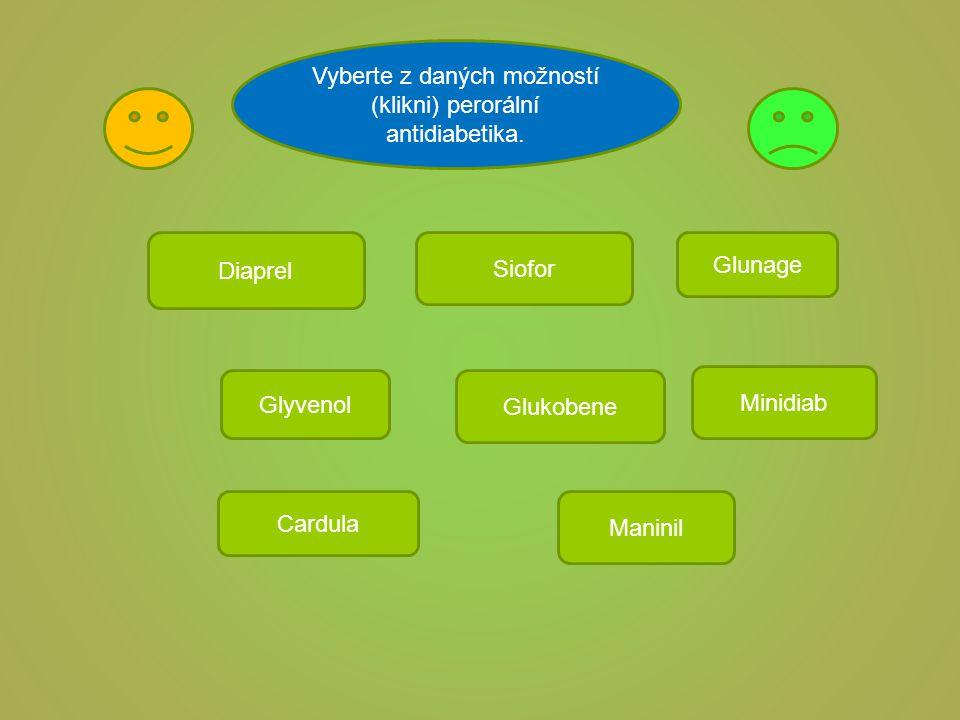 Vyberte z daných možností (klikni) perorální antidiabetika.