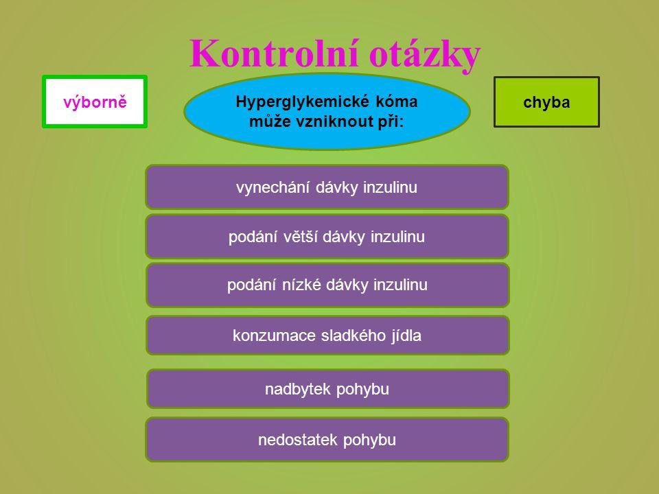 Hyperglykemické kóma může vzniknout při: