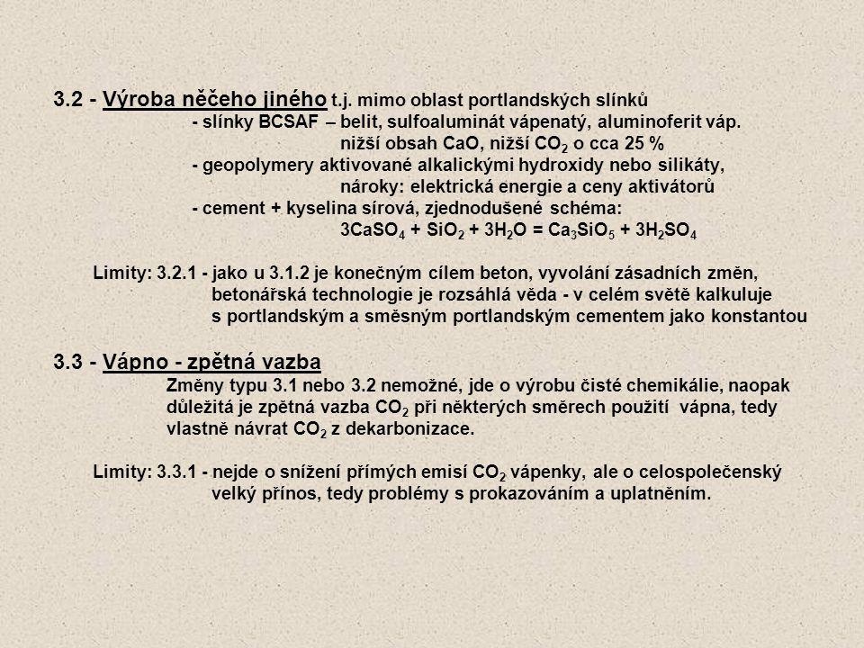 3.2 - Výroba něčeho jiného t.j. mimo oblast portlandských slínků