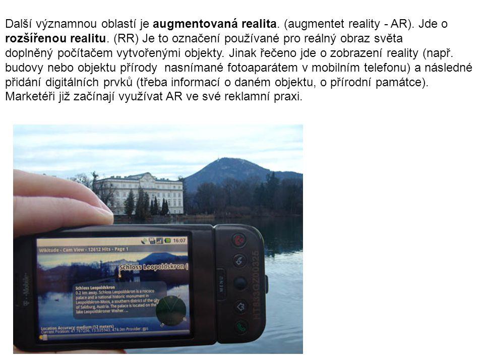 Další významnou oblastí je augmentovaná realita