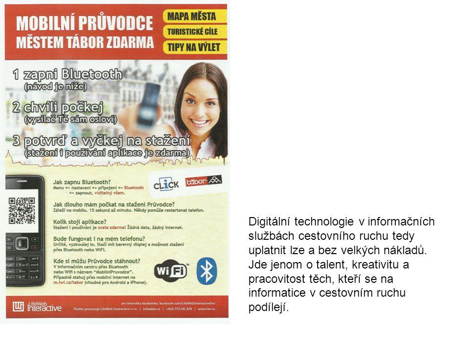 Digitální technologie v informačních službách cestovního ruchu tedy uplatnit lze a bez velkých nákladů.