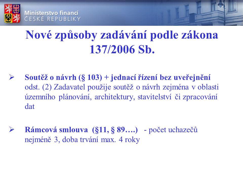 Nové způsoby zadávání podle zákona 137/2006 Sb.