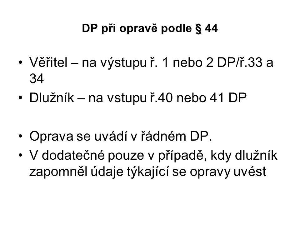 Věřitel – na výstupu ř. 1 nebo 2 DP/ř.33 a 34