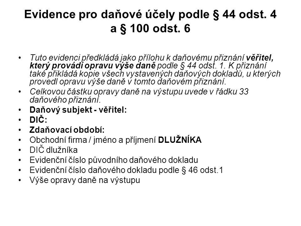 Evidence pro daňové účely podle § 44 odst. 4 a § 100 odst. 6