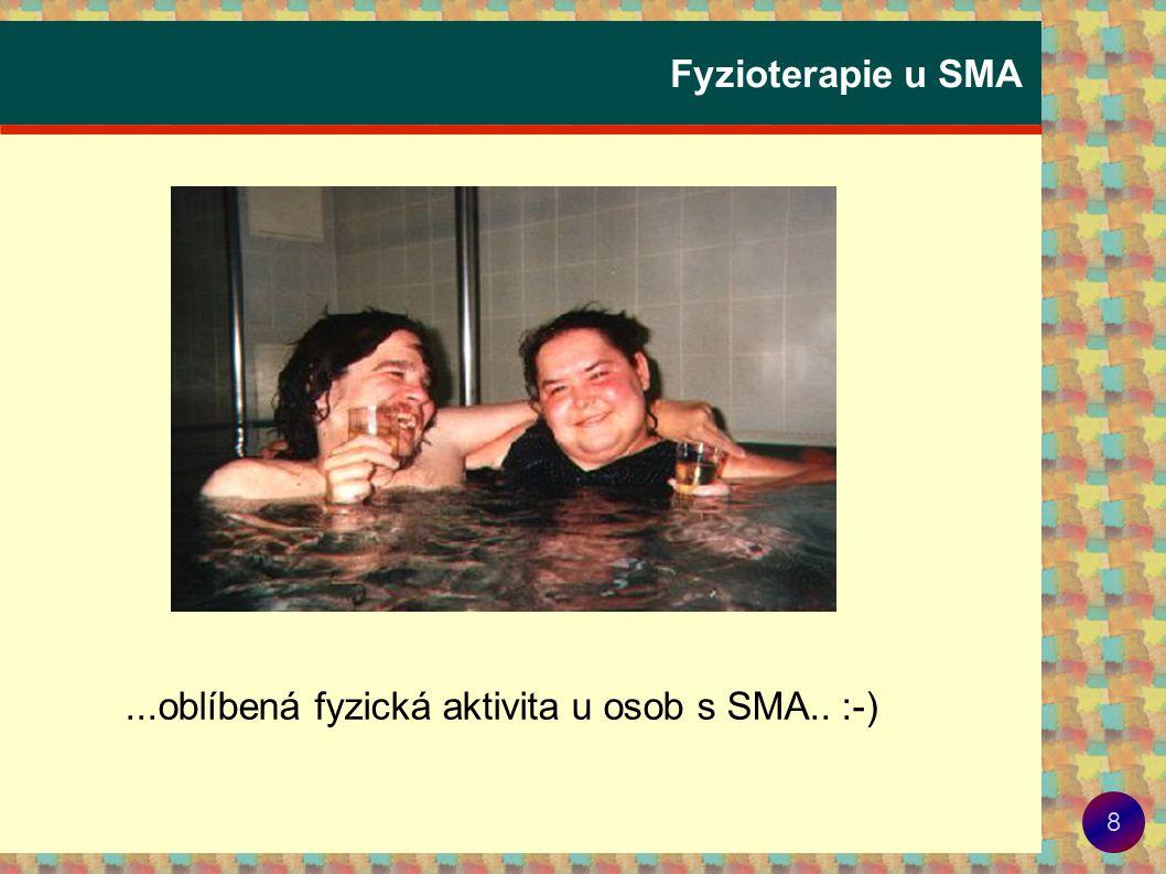 Fyzioterapie u SMA ...oblíbená fyzická aktivita u osob s SMA.. :-)