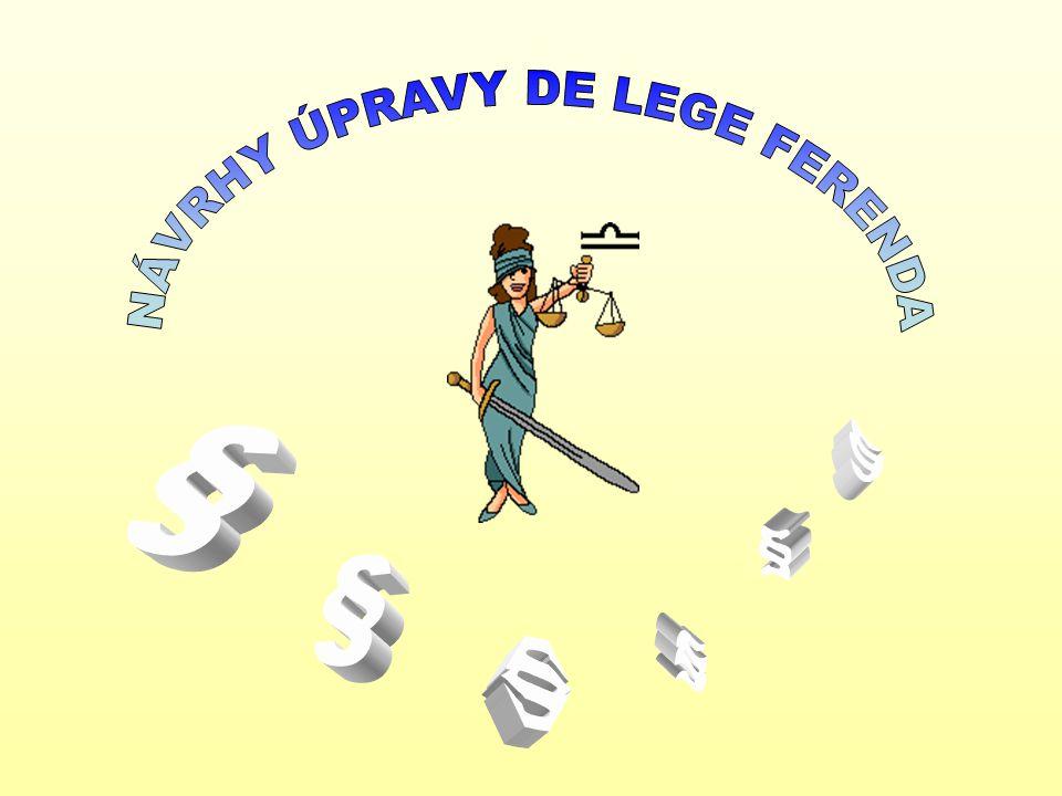 NÁVRHY ÚPRAVY DE LEGE FERENDA