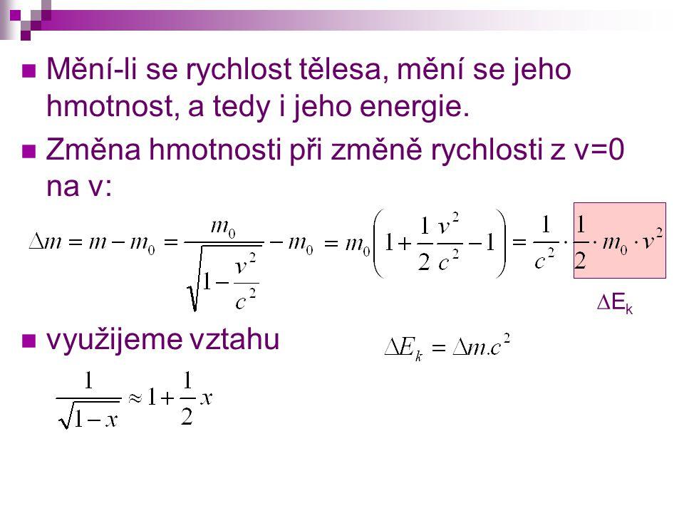 Změna hmotnosti při změně rychlosti z v=0 na v: