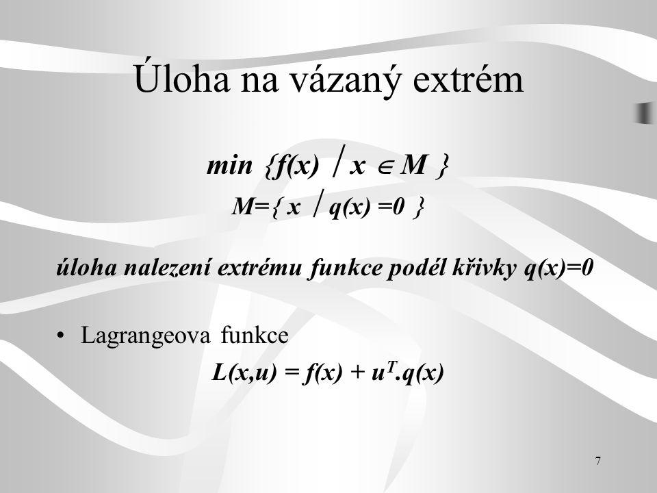 Úloha na vázaný extrém min f(x)  x  M  M= x  q(x) =0 
