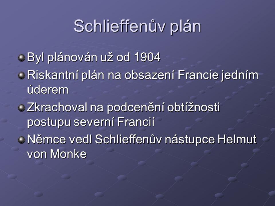 Schlieffenův plán Byl plánován už od 1904