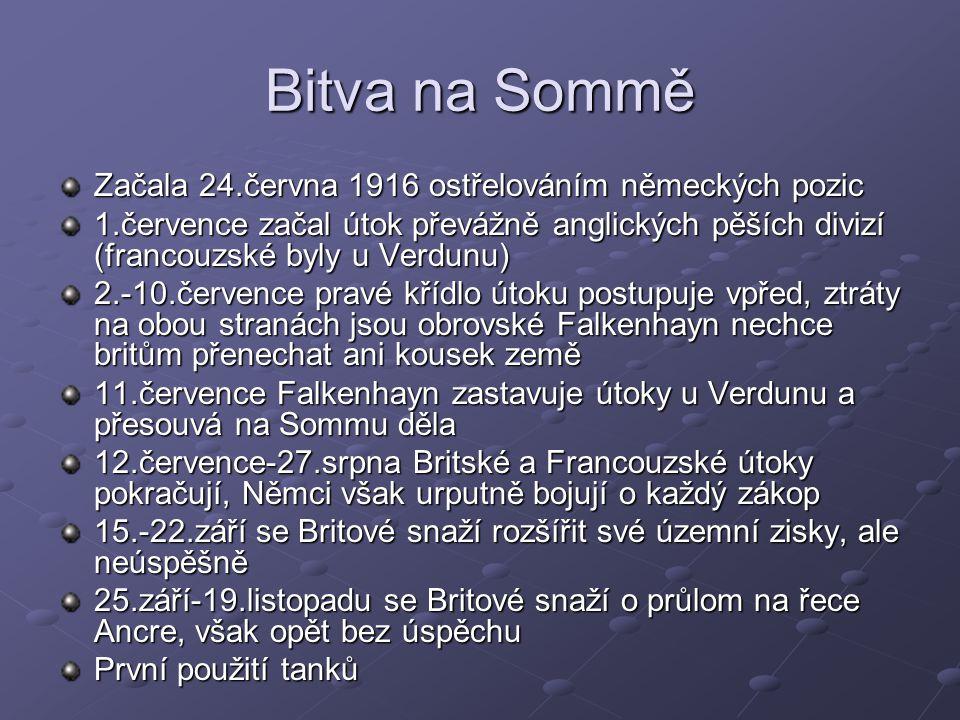 Bitva na Sommě Začala 24.června 1916 ostřelováním německých pozic