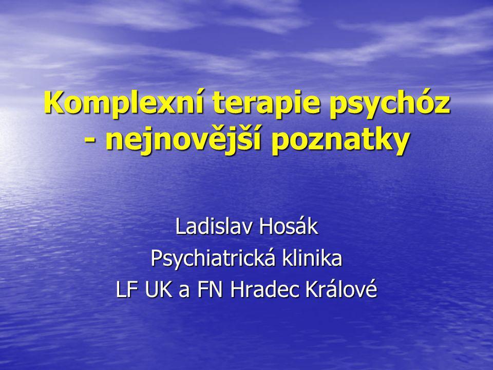 Komplexní terapie psychóz - nejnovější poznatky