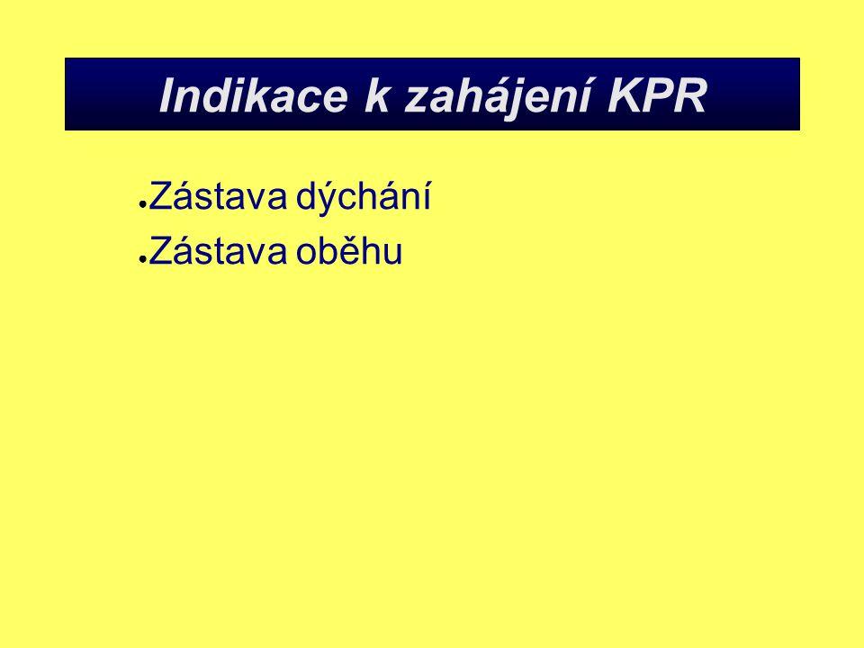 Indikace k zahájení KPR