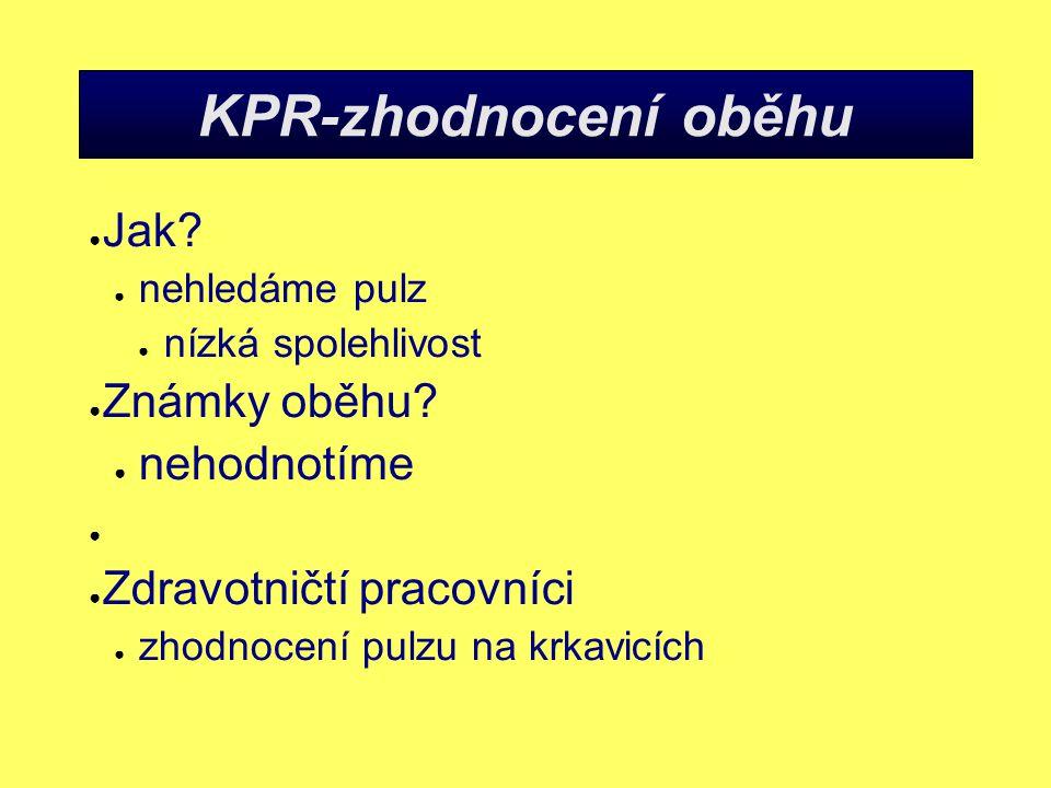 KPR-zhodnocení oběhu Jak Známky oběhu nehodnotíme
