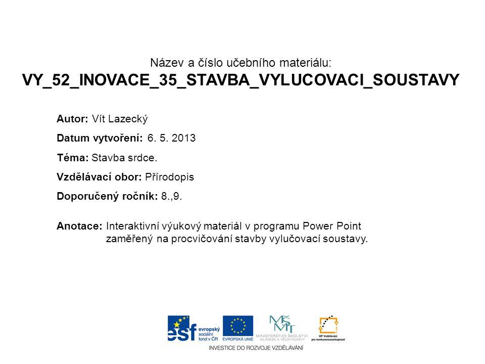 Název a číslo učebního materiálu: VY_52_INOVACE_35_STAVBA_VYLUCOVACI_SOUSTAVY