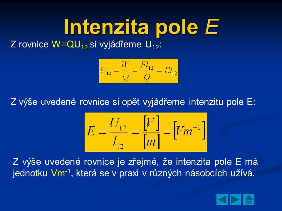 Intenzita pole E Z rovnice W=QU12 si vyjádřeme U12: