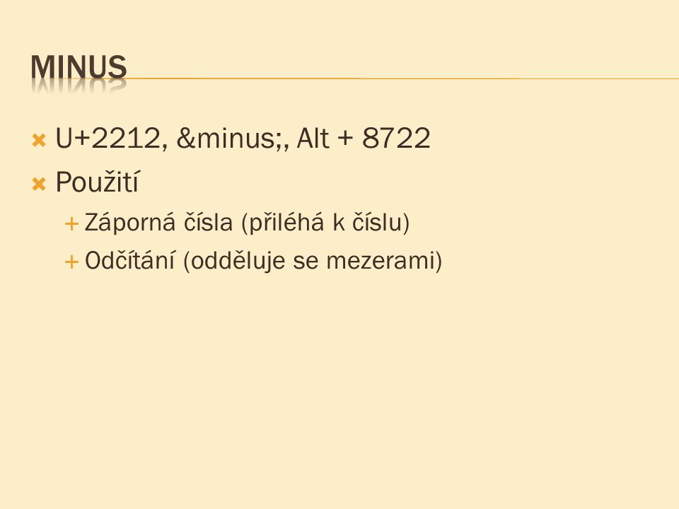 Minus U+2212, −, Alt + 8722 Použití