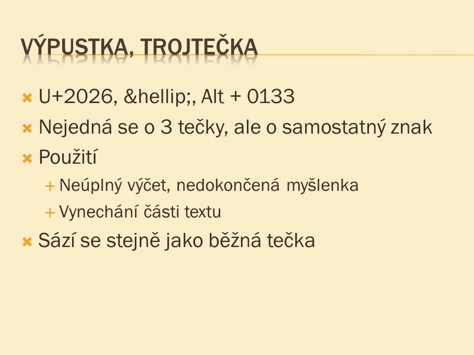 Výpustka, trojtečka U+2026, …, Alt + 0133
