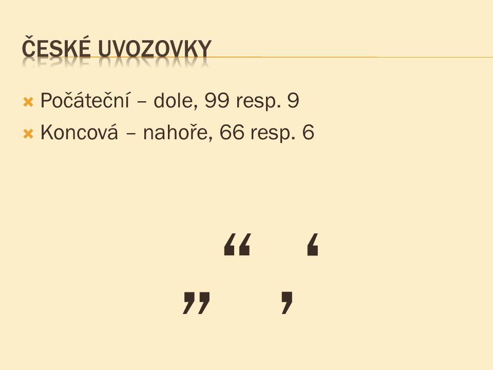 """"""" '' České uvozovky Počáteční – dole, 99 resp. 9"""