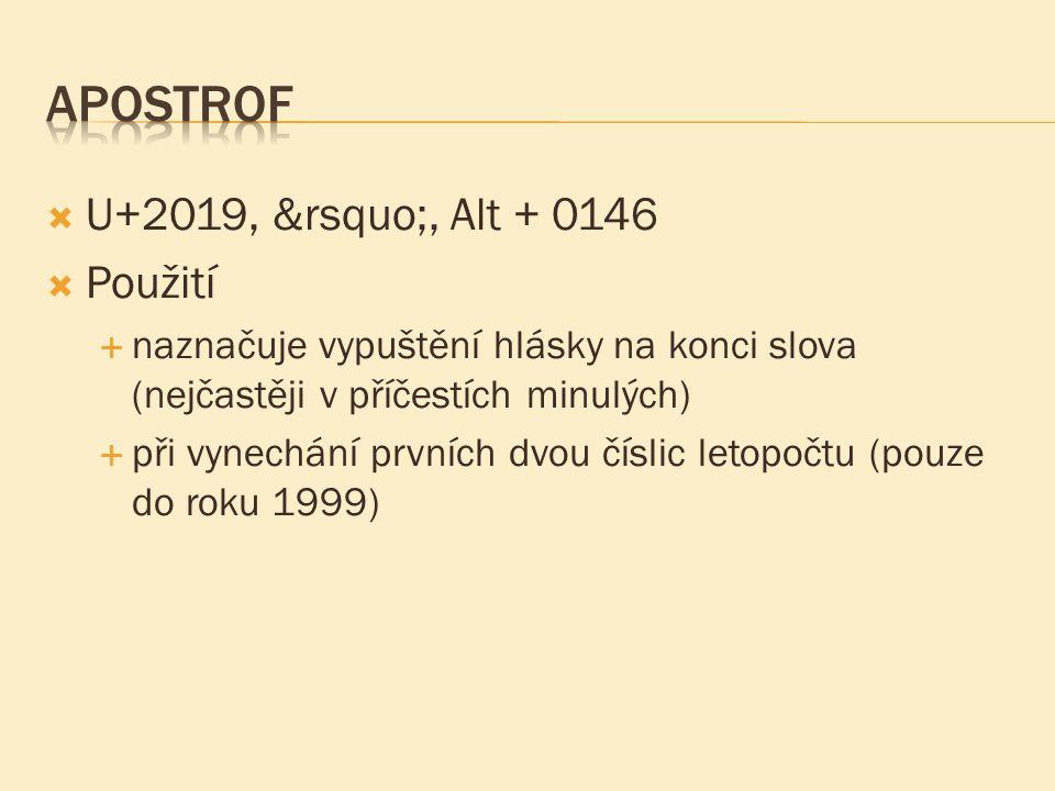 Apostrof U+2019, ', Alt + 0146 Použití