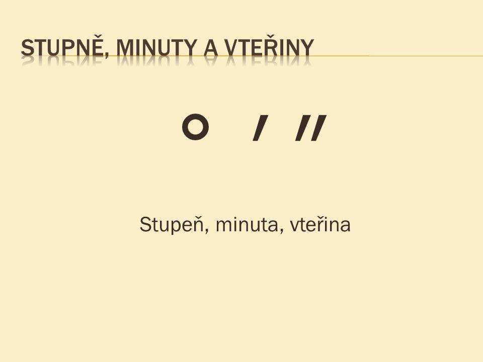 Stupně, minuty a vteřiny
