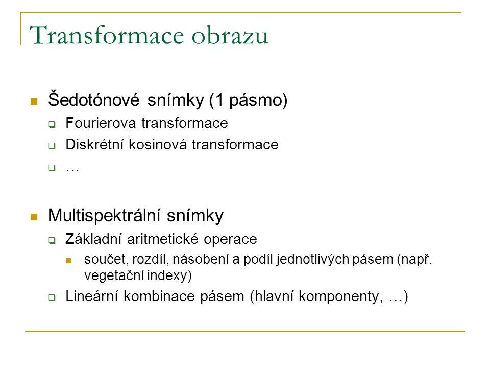 Transformace obrazu Šedotónové snímky (1 pásmo) Multispektrální snímky