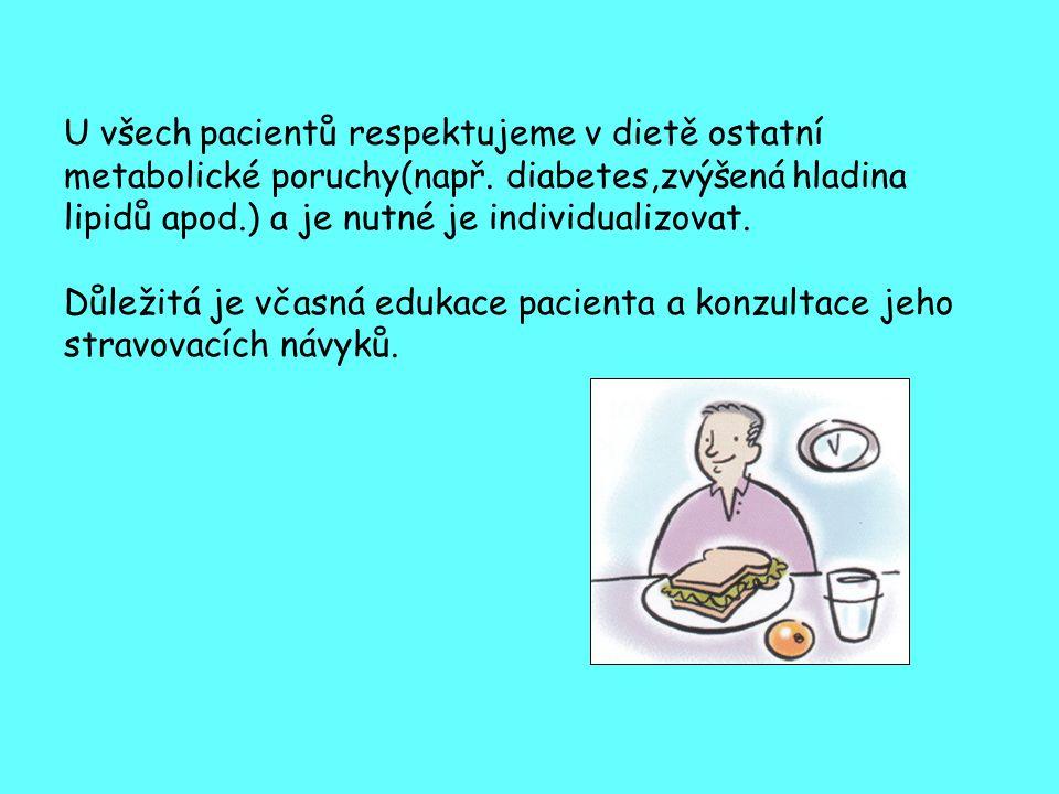 U všech pacientů respektujeme v dietě ostatní metabolické poruchy(např