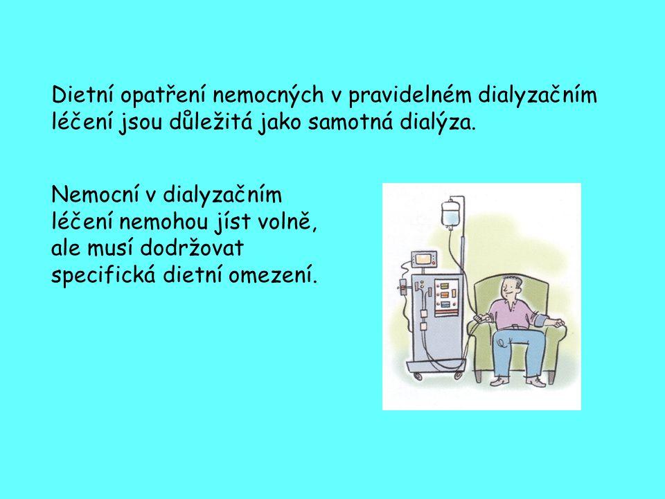 Dietní opatření nemocných v pravidelném dialyzačním léčení jsou důležitá jako samotná dialýza.