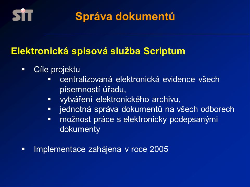 Správa dokumentů Elektronická spisová služba Scriptum Cíle projektu