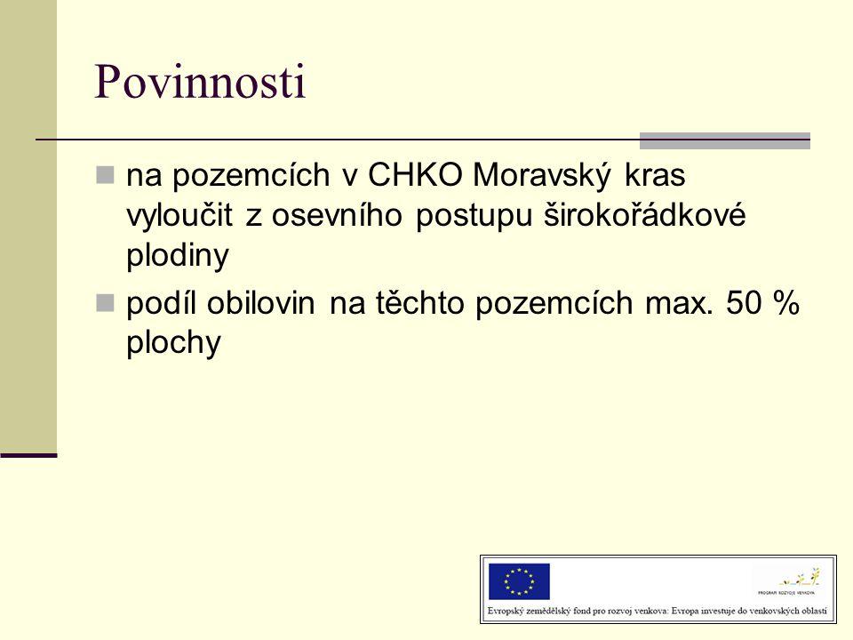 Povinnosti na pozemcích v CHKO Moravský kras vyloučit z osevního postupu širokořádkové plodiny.
