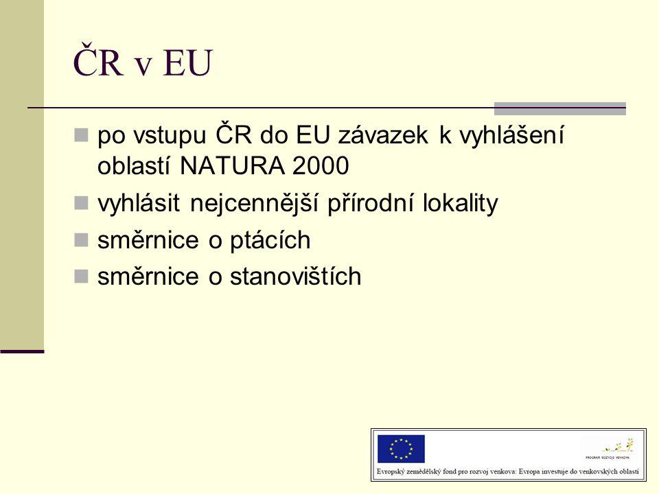 ČR v EU po vstupu ČR do EU závazek k vyhlášení oblastí NATURA 2000
