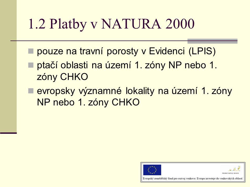 1.2 Platby v NATURA 2000 pouze na travní porosty v Evidenci (LPIS)