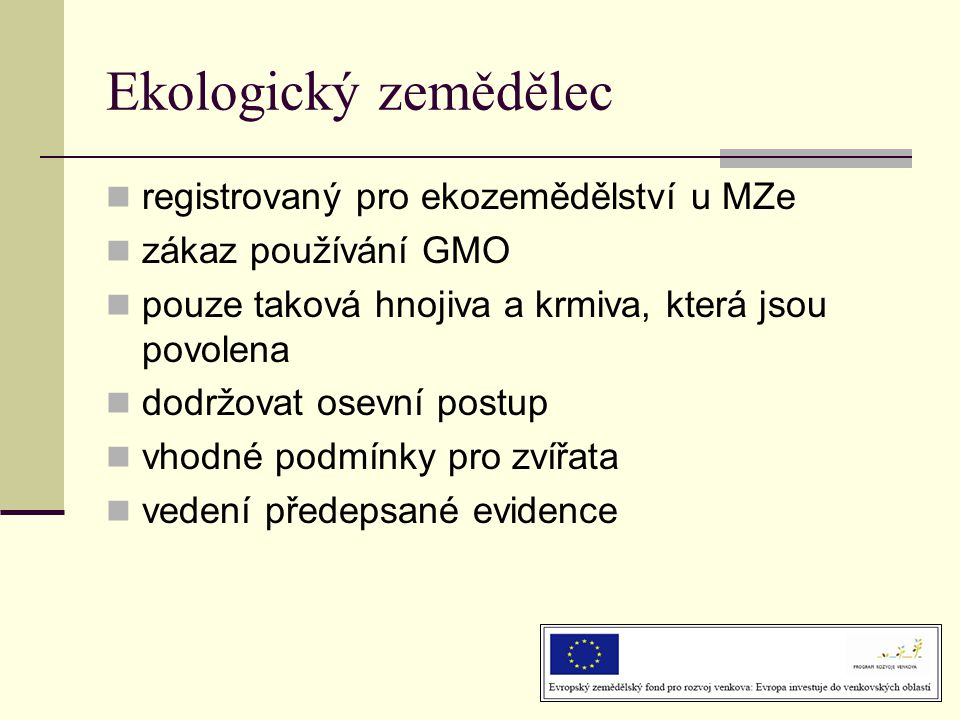 Ekologický zemědělec registrovaný pro ekozemědělství u MZe