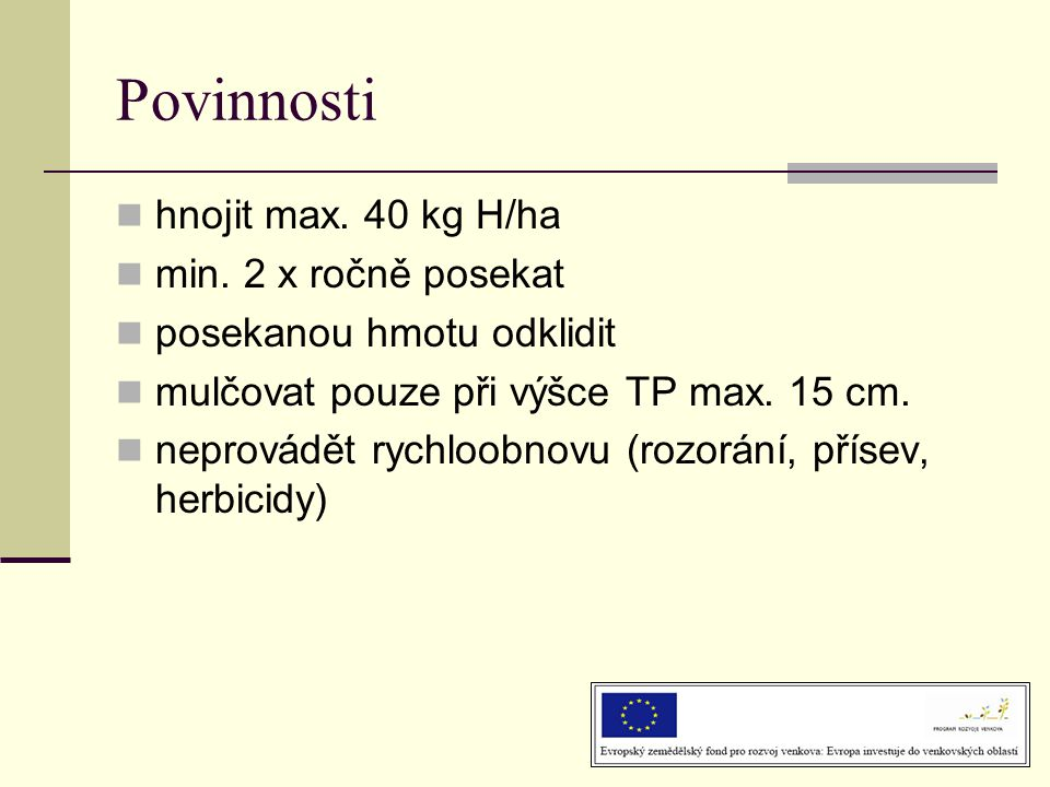 Povinnosti hnojit max. 40 kg H/ha min. 2 x ročně posekat