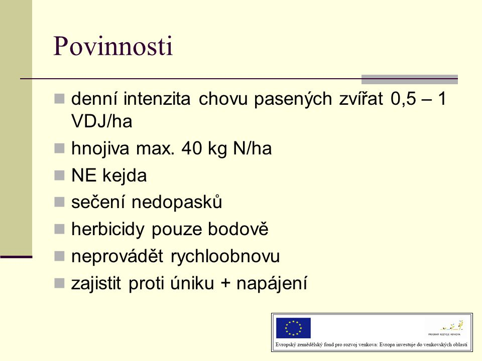 Povinnosti denní intenzita chovu pasených zvířat 0,5 – 1 VDJ/ha