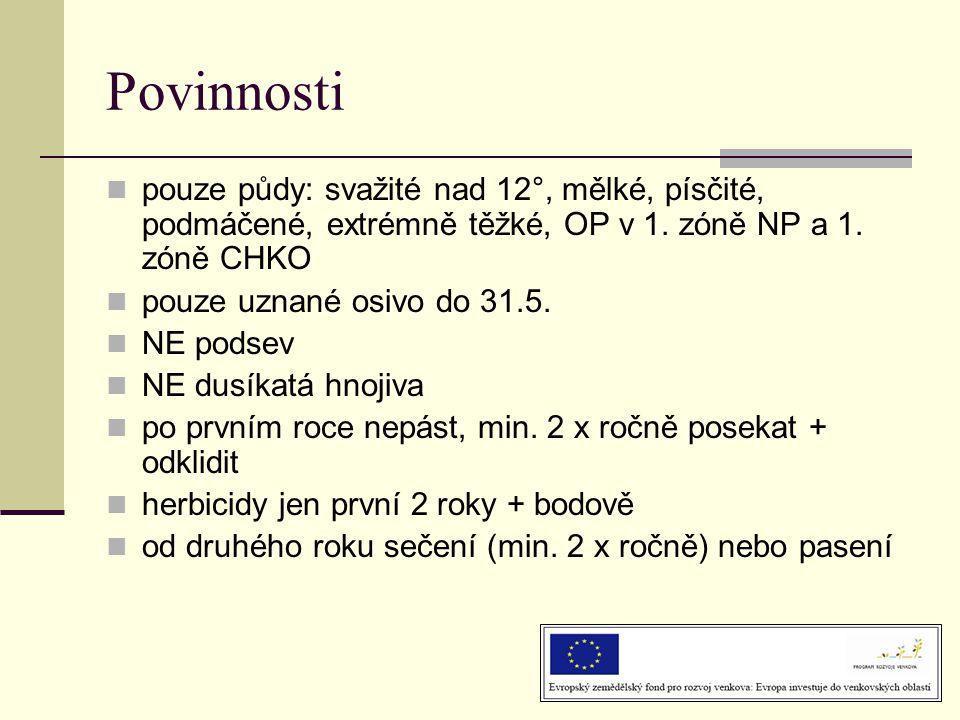 Povinnosti pouze půdy: svažité nad 12°, mělké, písčité, podmáčené, extrémně těžké, OP v 1. zóně NP a 1. zóně CHKO.