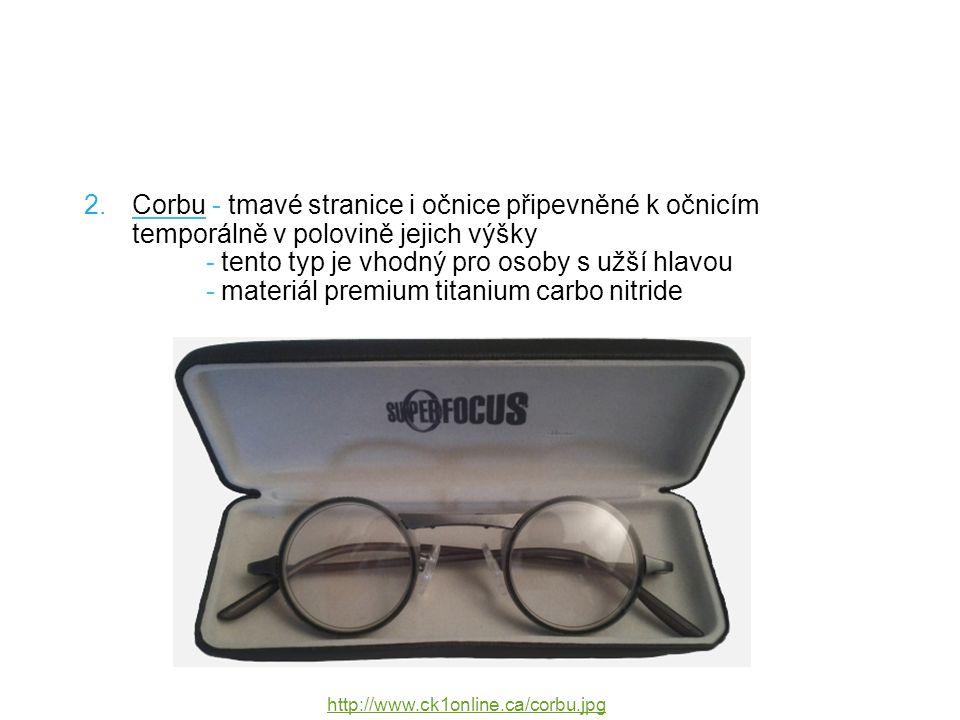 Corbu - tmavé stranice i očnice připevněné k očnicím temporálně v polovině jejich výšky - tento typ je vhodný pro osoby s užší hlavou - materiál premium titanium carbo nitride