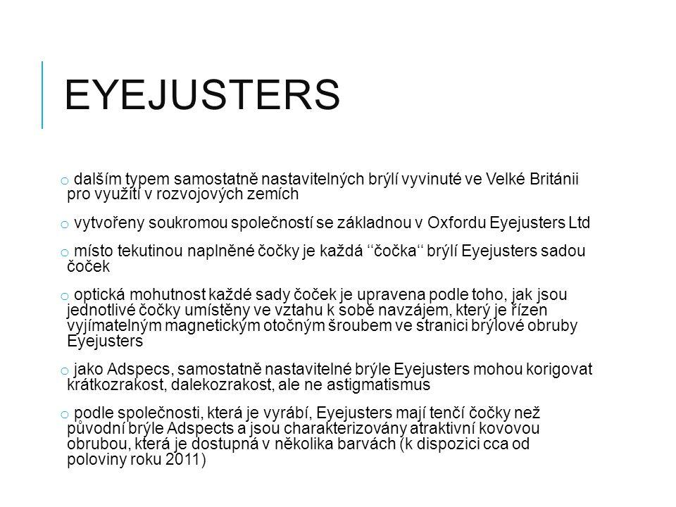 Eyejusters dalším typem samostatně nastavitelných brýlí vyvinuté ve Velké Británii pro využití v rozvojových zemích.