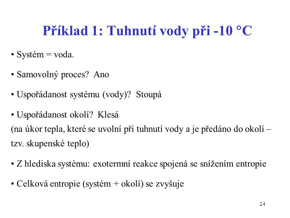 Příklad 1: Tuhnutí vody při -10 C
