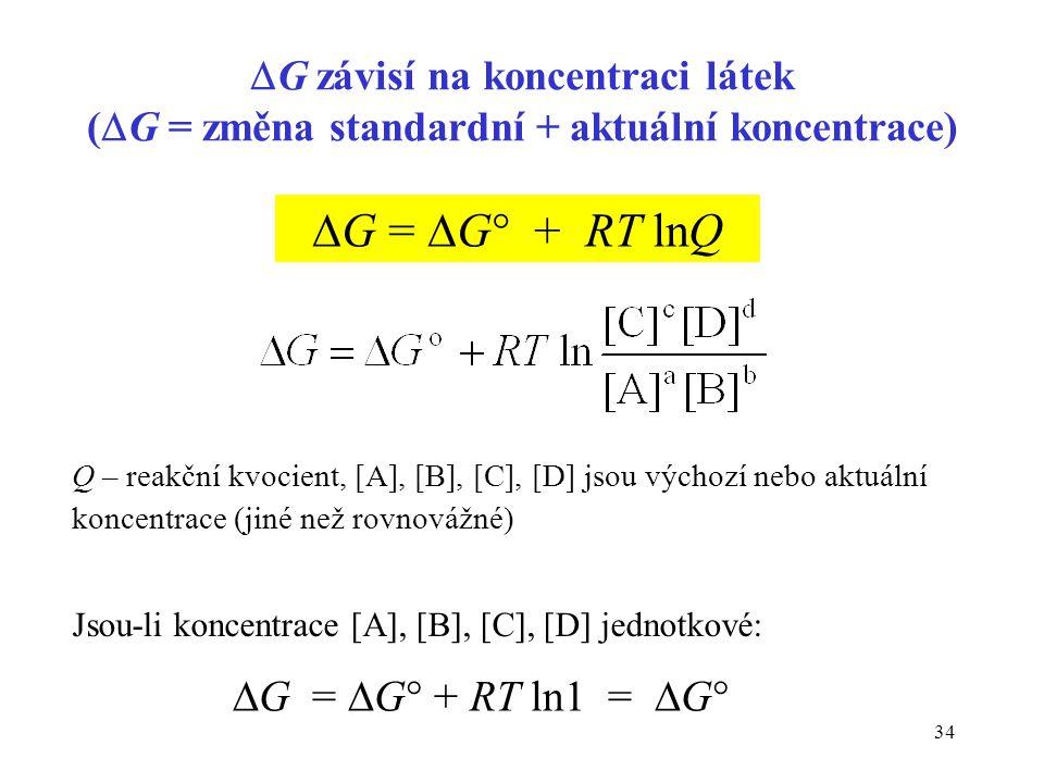 G = G + RT lnQ G = G + RT ln1 = G