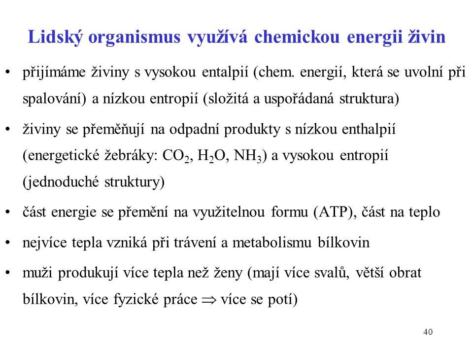 Lidský organismus využívá chemickou energii živin