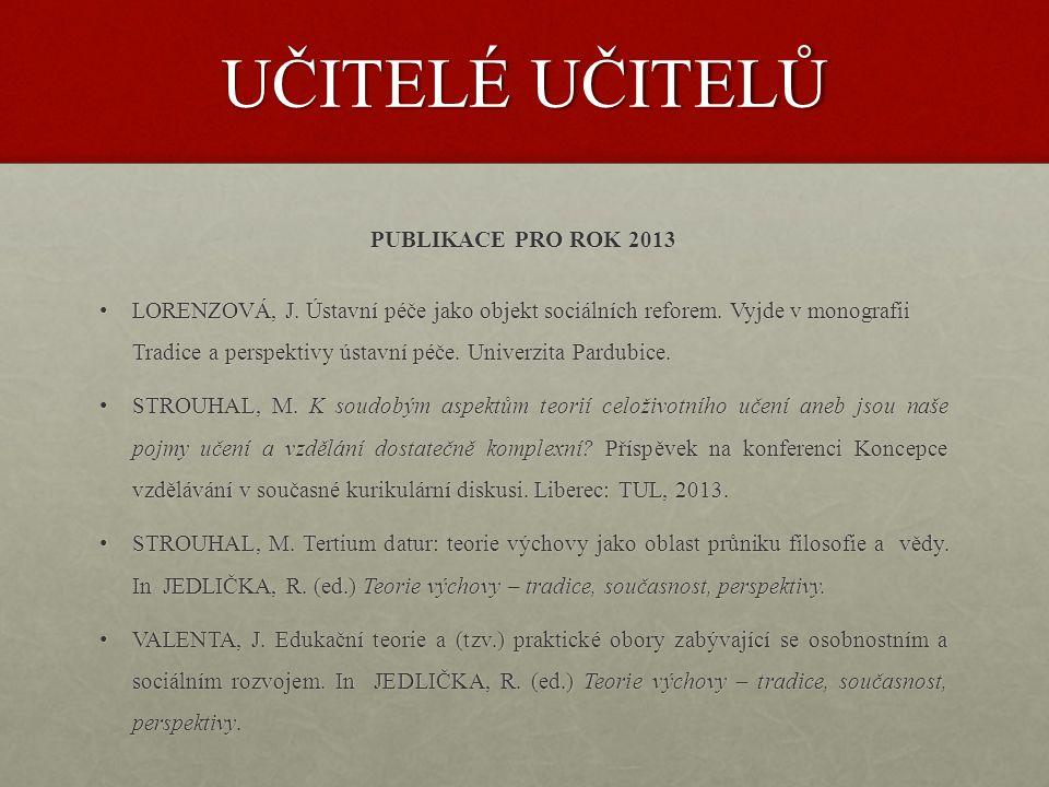UČITELÉ UČITELŮ PUBLIKACE PRO ROK 2013