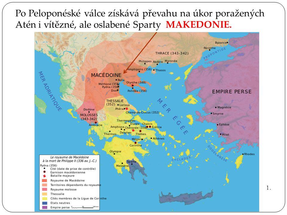 Po Peloponéské válce získává převahu na úkor poražených Atén i vítězné, ale oslabené Sparty MAKEDONIE.